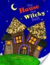 The House That Witchy Built - Dianne de Las Casas, Holly Stone-Barker
