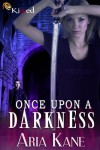 Once Upon a Darkness - Aria Kane