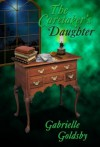 The Caretaker's Daughter - Gabrielle Goldsby