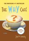 The Why Cafe - John P. Strelecky