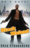 Black Walnut (Vigilante Justice Series) - Greg Strandberg