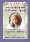 Where Have All the Flowers Gone?: the Diary of Molly MacKenzie Flaherty - Ellen Emerson White