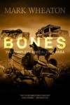 Bones: The Complete Apocalypse Saga - Mark Wheaton
