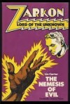 Zarkon, Lord of the Unknown in The nemesis of evil: A case from the files of Omega - Lin Carter