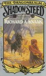 Shadow Steed  - Richard A. Knaak