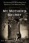 My Mother's Secret: A Novel Based on a True Holocaust Story - J.L. Witterick