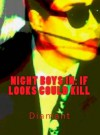 Night boys in: If Looks Could Kill - Diamant, Aaryn Fuller