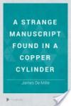 A Strange Manuscript Found in a Copper Cylinder - 'James De Mille'