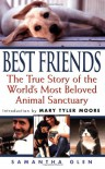 Best Friends: The True Story of the World's Most Beloved Animal Sanctuary - Samantha Glen