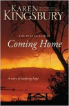 Coming Home: A Story of Unending Love and Eternal Promise (The Baxter Family) - Karen Kingsbury