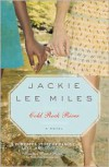 Cold Rock River - Jackie Lee Miles
