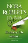 Rozłączy ich śmierć - J.D. Robb