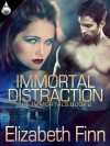 Immortal Distraction - Elizabeth Finn