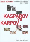 Garry Kasparov on Modern Chess, Part Three: Kasparov v Karpov 1986-1987 - Garry Kasparov