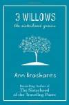 3 Willows: The Sisterhood Grows - Ann Brashares