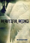 Beautiful Beings - Kailin Gow