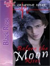 Before The Moon Rises  - Catherine Bybee