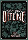 Een Jaar Offline - Bram van Montfoort