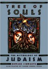 Tree of Souls: The Mythology of Judaism - Howard Schwartz