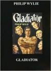 Gladiator - Philip Wylie, Janny Wurts