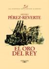 El Oro del Rey - Arturo Pérez-Reverte