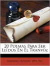 20 Poemas Para Ser Le Dos En El Tranv A; - Girondo Oliverio 1891-1967