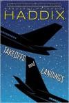 Takeoffs and Landings - Margaret Peterson Haddix
