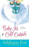 Baby It's Cold Outside (Alaskan Nights, #1) - Addison Fox