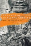 The Lands of Charm and Cruelty: Travels in Southeast Asia - Stan Sesser