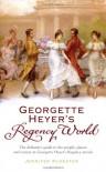 Georgette Heyer's Regency World - Jennifer Kloester