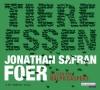 Tiere essen - Jonathan Safran Foer, Ralph Caspers