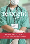 First Year Resident: Life, Death, and Sleepness Nights inside Mass General - Scott A. Rivkees