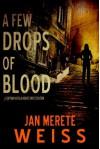 A Few Drops of Blood - Jan Merete Weiss