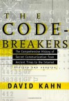 The Codebreakers: The Comprehensive History of Secret Communication from Ancient Times to the Internet - David Kahn