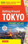 Getting Around Tokyo Pocket Atlas and Transportation Guide: Includes Yokohama, Kamakura, Yokota, Yokosuka, Hakone and MT Fuji - Boyé Lafayette de Mente