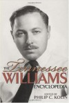 The Tennessee Williams Encyclopedia - Philip C. Kolin