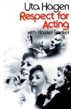 Respect for Acting - Uta Hagen, Haskel Frankel