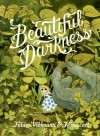 Beautiful Darkness by Vehlmann, Fabien, Kerasco? (2014) Hardcover - Kerascoet Fabien Vehlmann