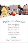 Manless in Montclair: How a Happily Married Woman Became a Widow Looking for Love in the Wilds of Suburbia -