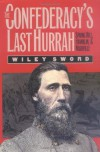 The Confederacy's Last Hurrah: Spring Hill, Franklin, and Nashville (Modern War Studies) - Wiley Sword