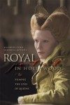 Royal Portraits in Hollywood: Filming the Lives of Queens - Elizabeth A. Ford;Deborah C. Mitchell