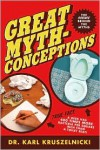 Great Mythconceptions: The Science Behind the Myths -
