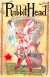 Rabbithead - Rebecca Dart