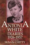 Diaries 1926-1957 Volume I - Antonia White, Susan Chitty