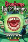 Goosebumps Hall of Horrors #5: Don't Scream! - Alexandra Laignel-Lavastine