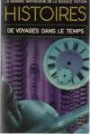 Histoires de Voyages dans le Temps - Jacques Goimard, Demètre Ioakimidis, Gérard Klein, C.M. Kornbluth