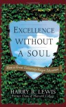 Excellence Without a Soul: How a Great University Forgot Education - Harry R. Lewis
