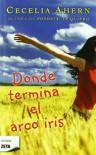 Donde termina el arcoiris - Cecelia Ahern, Borja Folch