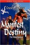 Manifest Destiny - Gracie C. McKeever