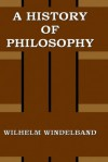 A History of Philosophy - Wilhelm Windelband